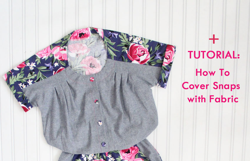 PDF TOP KNOT ROMPER PATTERN by Chalk and Notch sewn by Candice Ayala PLUS - Tutorial on How to Cover Snaps with Fabric.